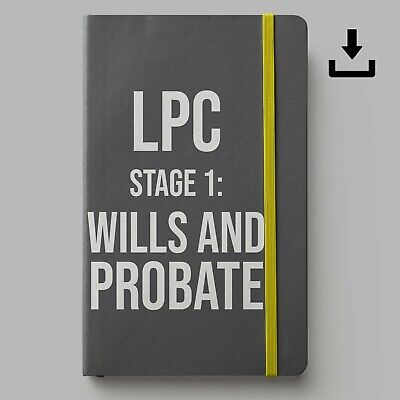 LPC Notes 2019 | University of Law Stage 1 Wills Probate Notes | Distinction