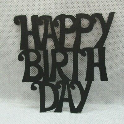 6 Happy Birthday  Die Cuts........black.......cardmaking.........scrapbooking