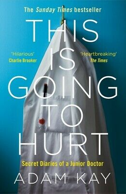 This Is Going To HURT -Secret Diaries of a Junior Doctor - ADAM KAY *PDF FORMAT*