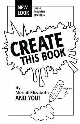 "Create This Book Paperback by Moriah Elizabeth Creativity ""Tips and Tricks"""