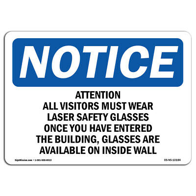 OSHA Notice - Attention All Visitors Must Wear Laser Safety Sign | Heavy Duty