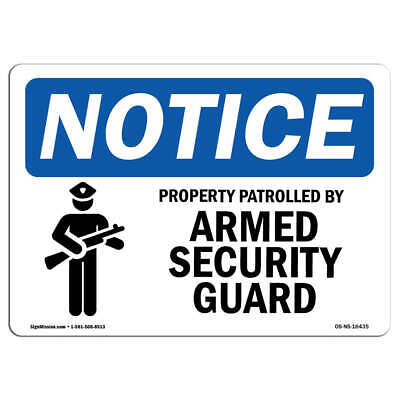 OSHA Notice NOTICE Property Patrolled By Armed Security Guard SignLabel