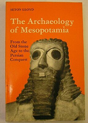 ARCHAEOLOGY OF MESOPOTAMIA: FROM OLD STONE AGE TO PERSIAN By Seton Lloyd *VG+*