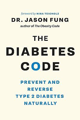 The Diabetes Code: Prevent and Reverse Type 2 Diabetes Naturally Paperback New