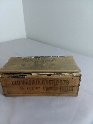 Vintage WOODEN CIGAR BOX OLD VIRGINIA CHEROOTS 5 for 10 CENTS (HT)