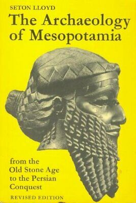 ARCHAEOLOGY OF MESOPOTAMIA: FROM OLD STONE AGE TO PERSIAN By Seton Lloyd *Mint*