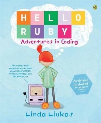 Hello Ruby: Adventures in Coding by Linda Liukas.