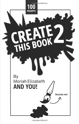 Create This Book 2 by Moriah Elizabeth (2018 Softcover) NEW