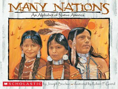 MANY NATIONS: AN ALPHABET OF NATIVE AMERICA By Joseph Bruchac **BRAND NEW**