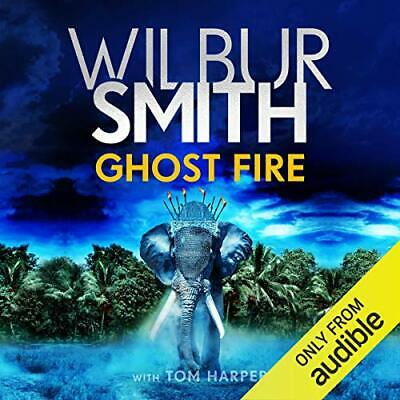 Ghost Fire By: Wilbur Smith  - Audiobook