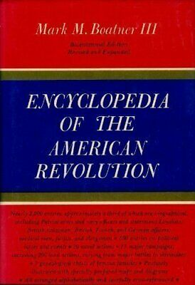 ENCYCLOPEDIA OF AMERICAN REVOLUTION By Mark Boatner - Hardcover **Excellent**