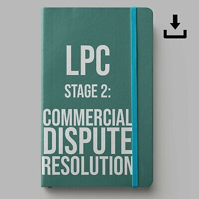 LPC Notes 2019 | University of Law Stage 2 Commercial Dispute Res. | Distinction