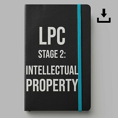 LPC Notes 2019 | University of Law Stage 2 Intellectual Property | Distinction