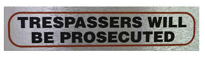 Weatherproof Info Sign 'Trespassers...Prosecuted' Neat Durable Door/Wall Notice