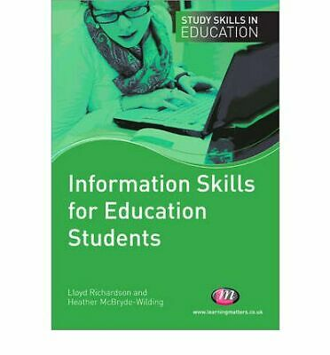 Information Skills for Education Students: A Practical Guide for Education Stude