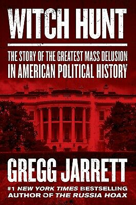 Witch Hunt by Gregg Jarrett The Story of the Greatest Mas Delusion Political NEW