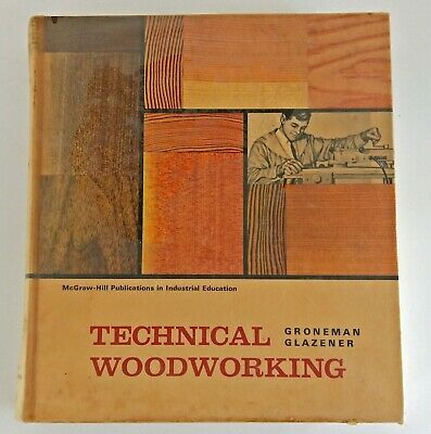 Vintage Book: Technical Woodworking by Groneman Glazener, 1966 (9951)
