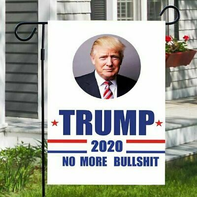 Trump 2020 No More BS Garden Banner