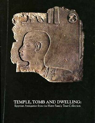 TEMPLE, TOMB AND DWELLING: EGYPTIAN ANTIQUITIES FROM HARER FAMILY By Gerry Mint