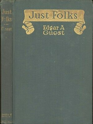 Vintage Just Folks Poetry Book by Edgar A Guest 1917 The Reilly & Britton Co.