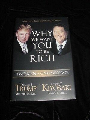 Why We Want You to Be Rich: Two Men, One Message - Donald Trump&Robert Kiyosaki