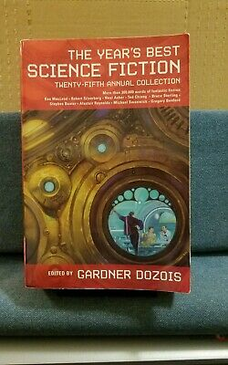 The Year's Best Science Fiction Twenty-Fifth Annual Anthology Garden Dozios PB