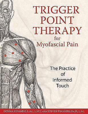 Trigger Point Therapy for Myofascial Pain: The Practice of Informed Touch by...