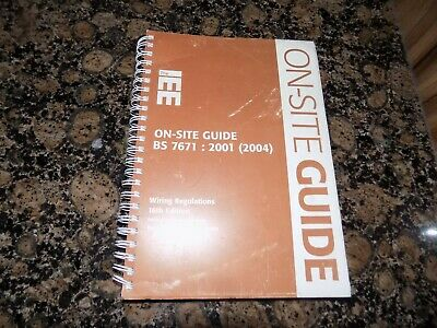 The Iee On Site Guide Bs7671 2001  (2004) 16 Th Edition  Wiring Regulations