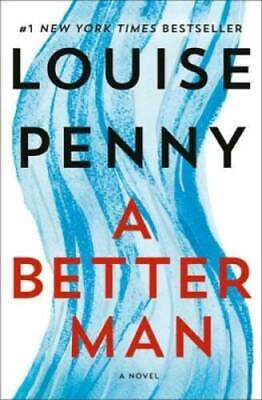 A Better Man: A Chief Inspector Gamache Novel by Penny, Louise New