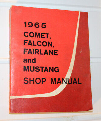 1965 Ford Comet Falcon Fairlane Mustang Factory Shop Manual First Print 1964