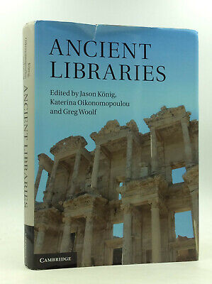 ANCIENT LIBRARIES - Konig, Oikonomopoulou & Woolf - 2013 - Ancient Rome, Egypt
