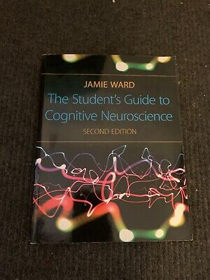 The Student's Guide To Cognitive Neuroscience - Ward