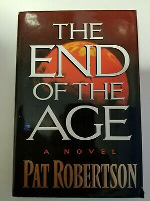 The End Of the Age A Novel by Pat Robertson