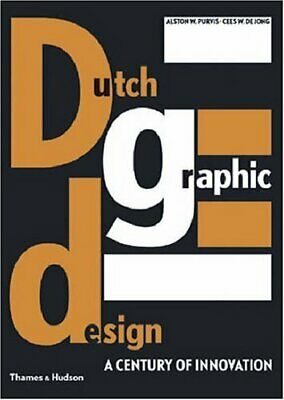 DUTCH GRAPHIC DESIGN: A CENTURY OF INNOVATION - Hardcover