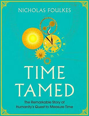 Time Tamed by Nicholas Foulkes