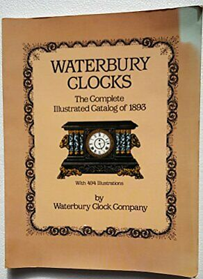 WATERBURY CLOCKS: COMPLETE ILLUSTRATED CATALOG OF 1893 *Excellent Condition*