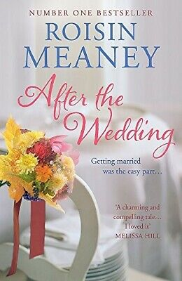 After the Wedding: What happens after you say 'I do'? - New Book Meaney, Roisin