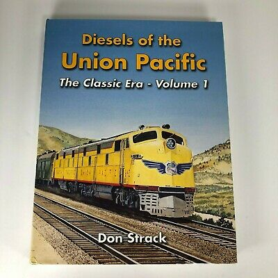 Diesels of the Union PacificThe Classic Era Volume 1 by Don Strack