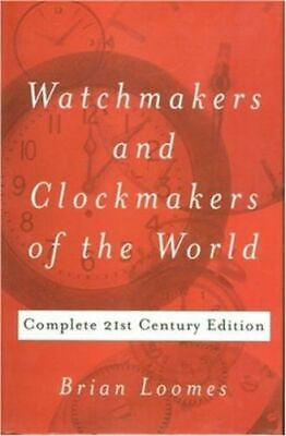Watchmakers and Clockmakers of the World NEW Loomes Brian