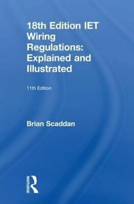 IET Wiring Regulations: Explained and Illustrated, 11th ed NEW Scaddan Brian