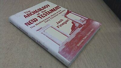 ARCHEOLOGY OF NEW TESTAMENT: MEDITERRANEAN WORLD OF EARLY By Jack Finegan