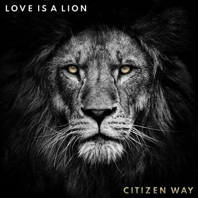 Citizen Way • Love Is A Lion CD 2019 Fair Trade Services •• NEW ••