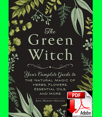 """The Green Witch : Your Complete Guide to the Natural Magic 🔥(""""P-.D-.F"""")✅"""