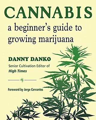 Cannabis: A Beginner's Guide to Growing Marijuana by Danny Danko (2018Paperback)