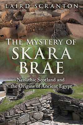 Mystery of Skara Brae: Neolithic Scotland and the Origins of Ancient Egypt ' Scr