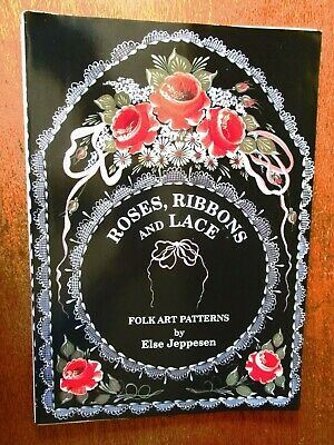 Roses, Ribbons & Lace. Folk Art Patterns By Else Jeffesen