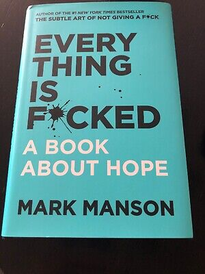 Everything Is Fcked A Book About Hope Hardcover by Mark Manson