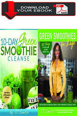 Green Smoothies for Life And 10-Day Green Smoothie Cleanse, JJ Smith (E-B O O K)