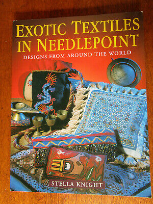 Exotic Textiles In Needlepoint Designs From Around The World By Stella Knight