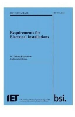 IET Wiring Regulations Book 18th Edition BS 7671:2018 Electrical Requirements